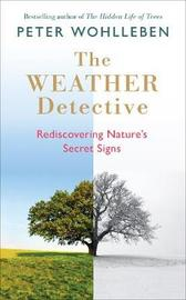 The Weather Detective by Peter Wohlleben