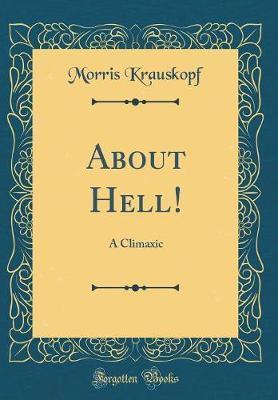 About Hell! by Morris Krauskopf