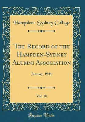 The Record of the Hampden-Sydney Alumni Association, Vol. 18 by Hampden-Sydney College