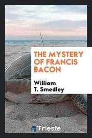 The Mystery of Francis Bacon by William T. Smedley image