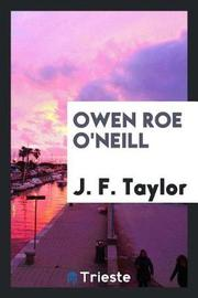 Owen Roe O'Neill by J F Taylor image