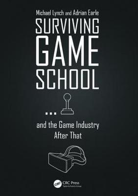 Surviving Game School...and the Game Industry After That by Michael Lynch image