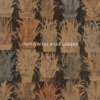Weed Garden Ep by Iron & Wine