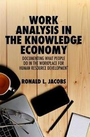 Work Analysis in the Knowledge Economy by Ronald L Jacobs