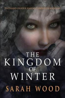 The Kingdom of Winter by Sarah Wood
