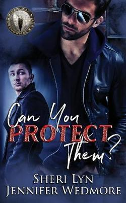 Can You Protect Them by Jennifer Wedmore