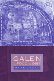 Galen on Food and Diet by Mark Grant image