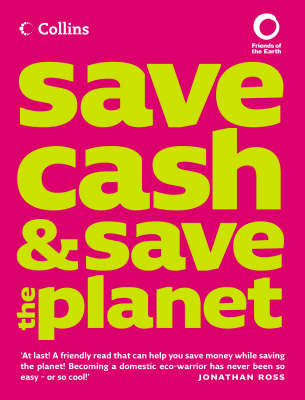 Collins Save Cash and Save the Planet: Published in Association with Friends of the Earth by Andrea Smith image
