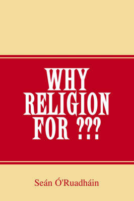 Why Religion For? by Sean O'Ruadhain image