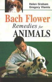 Bach Flower Remedies for Animals by Helen Graham image
