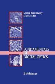 Fundamentals of Digital Optics by Leonid Yaroslavsky