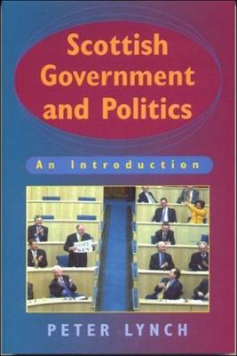 Scottish Government and Politics by Peter Lynch