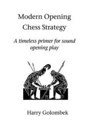 Modern Opening Chess Strategy by Harry Golombek