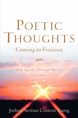 Poetic Thoughts Coming to Fruition by Joshua, Young