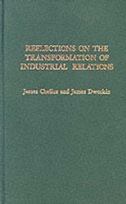 Reflections on the Transformation of Industrial Relations by James Chelius