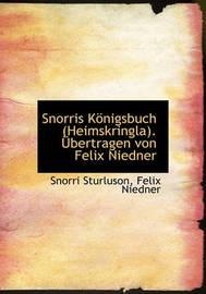 Snorris Konigsbuch (Heimskringla). Ubertragen Von Felix Niedner by Snorri Sturluson