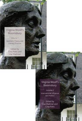 Virginia Woolf's Bloomsbury (2 Volume Pack): Volumes 1 & 2: Aesthetic Theory and Literary Practice/International Influence and Politics