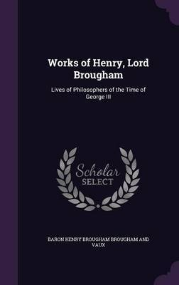 Works of Henry, Lord Brougham by Baron Henry Brougham Brougham and Vaux