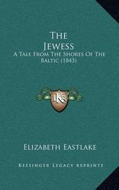 The Jewess: A Tale from the Shores of the Baltic (1843) by Elizabeth Eastlake