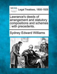 Lawrance's Deeds of Arrangement and Statutory Compositions and Schemes by Sydney Edward Williams