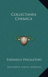 Collectanea Chemica by Eirenaeus Philalethes