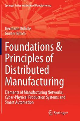 Foundations & Principles of Distributed Manufacturing by Hermann Kuhnle