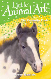 Little Animal Ark: 12: The Friendly Foal by Lucy Daniels image