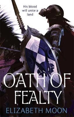 Oath of Fealty (Paladin's Legacy #1) by Elizabeth Moon