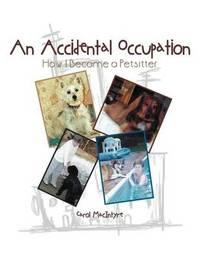 An Accidental Occupation by Carol Macintyre