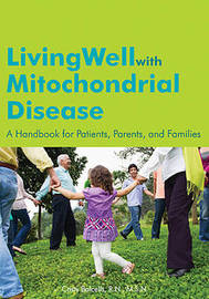 Living Well with Mitochondrial Disease by Cristy Balcells