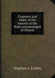 Contents and Index of the Reports of the State Entomologist of Illinois by Stephen A. Forbes