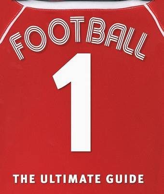 Football the Ultimate Guide by Martin Cloake image