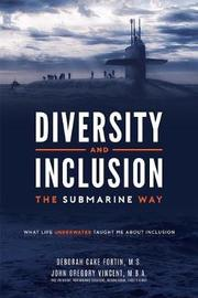 Diversity and Inclusion the Submarine Way by John Gregory Vincent