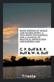 Book-Keeping by Single and Double Entry by C P Duff