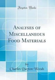 Analyses of Miscellaneous Food Materials (Classic Reprint) by Charles Dayton Woods image