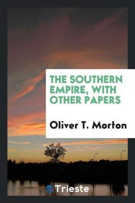 The Southern Empire by Oliver T. Morton image