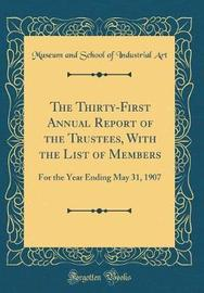 The Thirty-First Annual Report of the Trustees, with the List of Members by Museum and School of Industrial Art image