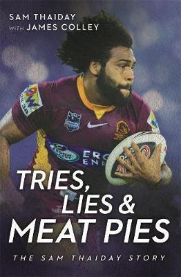 Tries, Lies and Meat Pies by Sam Thaiday image