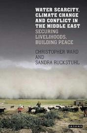 Water Scarcity, Climate Change and Conflict in the Middle East by Sandra Rucksthuhl