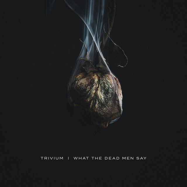 [Dupe] What The Dead Men Say by Trivium image