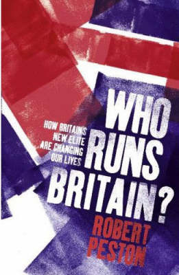Who Runs Britain?: How the Super-Rich are Changing Our Lives by Robert Peston image