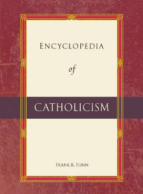 Encyclopedia of Catholicism by Frank K. Flinn image