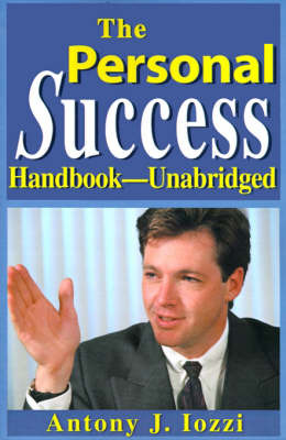 The Personal Success Handbook--Unabridged: Your Personal Guide for Achieving a Wealthy, Happy and Successful Life by Tony Iozzi image
