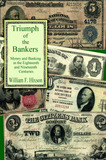 Triumph of the Bankers by William F Hixson