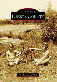 Liberty County by Meredith R Devendorf