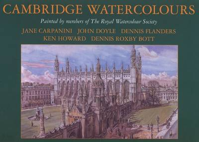 Cambridge Watercolours: Views of the University and Colleges of Cambridge by Members of the Royal Watercolour Society by Malcolm Horton image