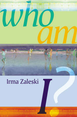 Who am I? by Irma Zaleski