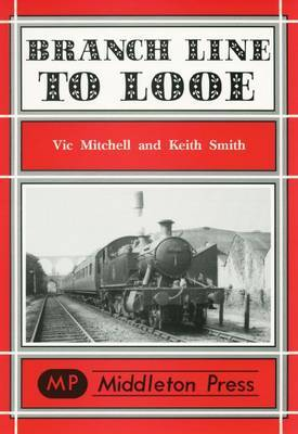 Branch Lines to Looe by Vic Mitchell