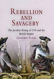 Rebellion and Savagery by Geoffrey Plank