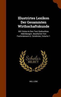 Illustrirtes Lexikon Der Gesammten Wirthschaftskunde by Will Lobe image